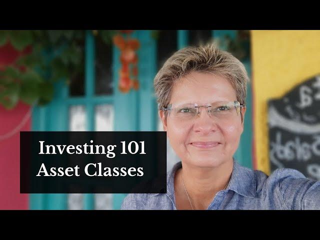 Investing 101 Asset Classes