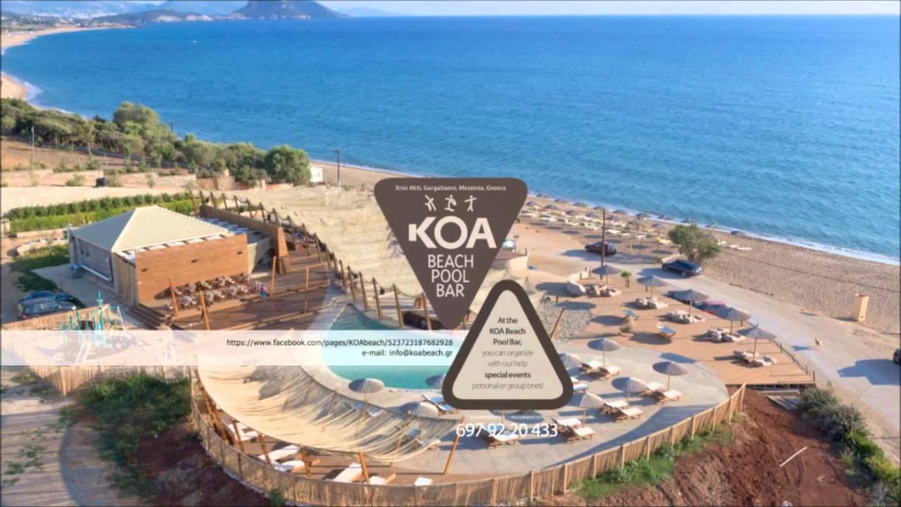 Koa Beach Pool Bar Mati Xrisi Akti Messinia Greece Youtube