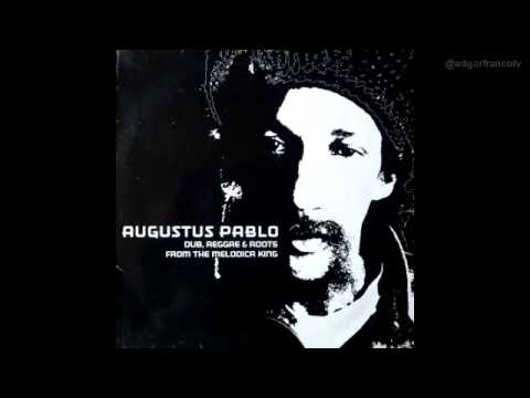 Augustus Pablo ‎-- Dub, Reggae & Roots From The Melodica King (Full Album)