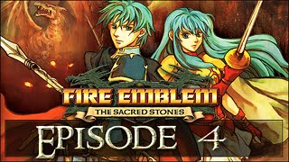 Fire Emblem: The Sacred Sones Master Version | Episode 4