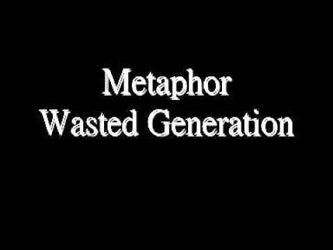 Metaphor - Wasted Generation (lyrics)