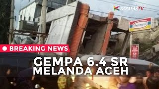 Gempa 6,5 SR Melanda Aceh