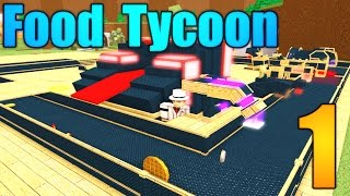 [ROBLOX: Food Tycoon] - Lets Play Ep 1 - SO MUCH FOOD!