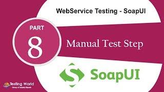 Веб-Сервіс Тестування SoapUI: Підручник-8 :Підручник-Тест Степ  SoapUI Сертифікації +91-8743913121 (100%)