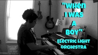 Electric Light Orchestra- When I Was A Boy (Piano Cover)