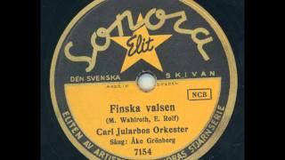 Åke Grönberg Carl Jularbos orkester - Finska valsen