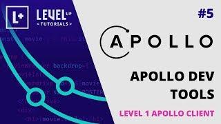 #5 Apollo Dev Tools - Level 1 Apollo Client with React