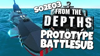 From The Depths S02E03 Prototype Battlesub