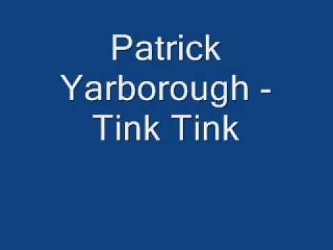 Patrick Yarborough - Tink Tink