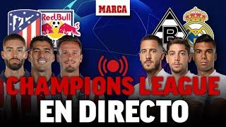 EN DIRECTO I Borussia Mönchengladbach - Real Madrid y Atlético -Red Bull Salzburgo: CHAMPIONS LEAGUE