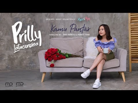 Prilly Latuconsina - Kamu Pantas (Official Music Video) | OST 'Matt & Mou'