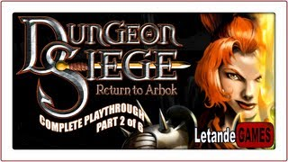 Dungeon Siege: Return to Arhok (Complete Playthrough) - Part 2 of 6 - Town Surroundings