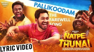 Natpe Thunai | Pallikoodam - The Farewell Lyric Song ♥️