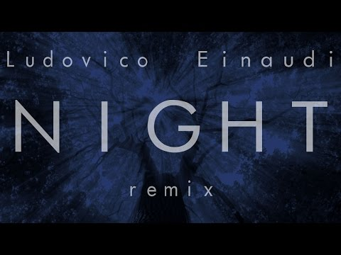 Ludovico Einaudi - Night (Lørean Flip) — Homework Edit