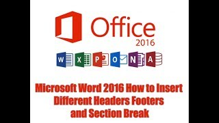 Microsoft Word 2016 How to Insert Different Headers Footers and Section Break