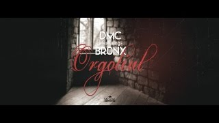 DMC featuring BR0NX - ORGOLIUL (Lyrics Video)
