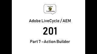 LiveCycle / AEM Designer 201 - Part 7 Action Builder