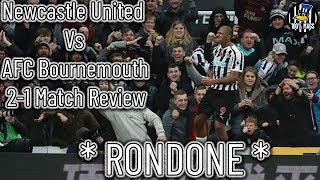 *RONDONE* Newcastle Vs Bournemouth 2-1 Match Review