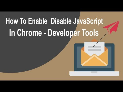 How To Enable / Disable JavaScript In Chrome - Developer Tools
