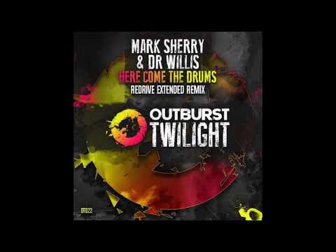 Mark Sherry & Dr. Willis - Here Come The Drums (ReDrive Extended Remix)