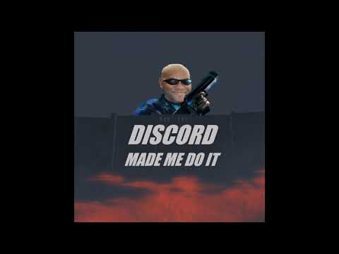 DISCORD MADE ME DO IT - Full Album EP (whatever you want to call it)
