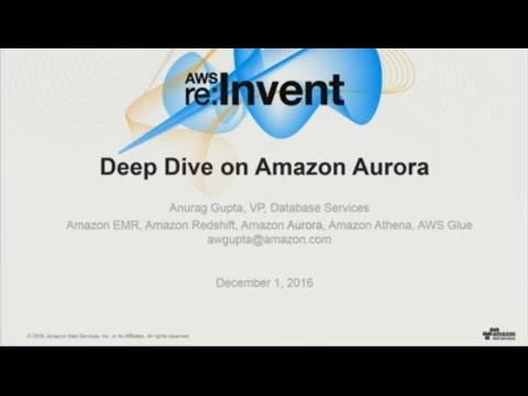 AWS re:Invent 2016: Deep Dive on Amazon Aurora (DAT303)