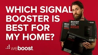 Which cell phone signal booster is best for my home? | weBoost