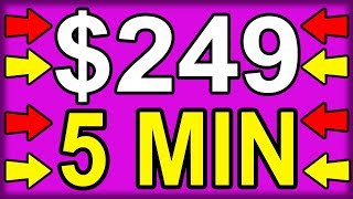 EARN $249 in 5 Mins 🔥RIDICULOUSLY EASY🔥 (💰MAKE MONEY ONLINE💰)