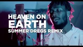 Heaven on Earth Remix || Summer Dregs x Swayyvo x Johnny Balik