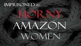Imprisoned by Horny Amazon Women ASMR Roleplay -- (Female x Male) (Lewd) (Death by Snu Snu)