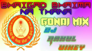 Bhimgad bhima na thana dj gondi song Dj Nk Raj Uikey Dj Gondi Jbp Mix Musical Basu dj mh 40