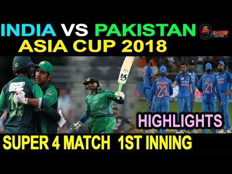 India Vs Pakistan |Asia Cup 2018|SUPER 4 MATCH Group A| Dubai |1ST Innings Highlights