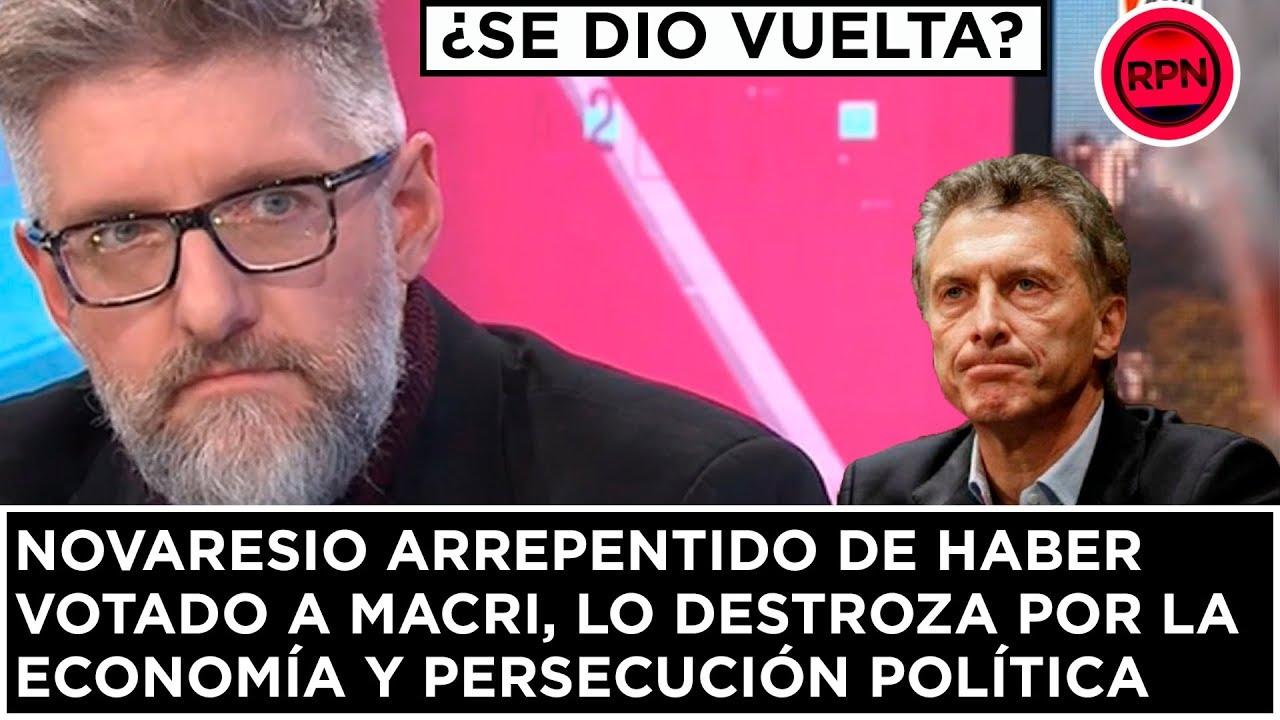 Novaresio arrepentido de haber votado a Macri, lo destroza por la economía y la persecución política