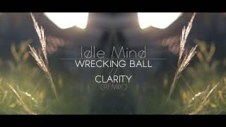 idle mind wrecking ballclarity remix