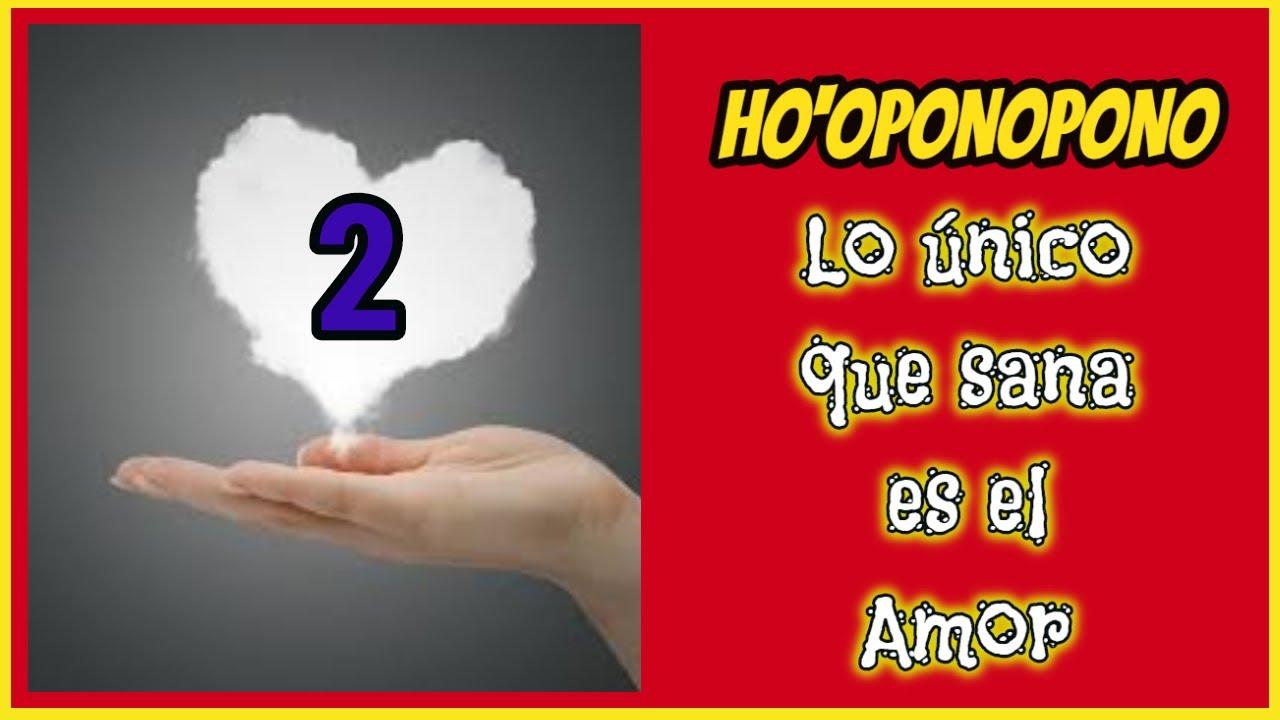 HO'OPONOPONO LO ÚNICO QUE SANA ES EL AMOR-2