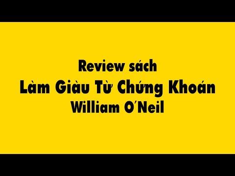 Review sách Làm Giàu Từ Chứng Khoán – William O'Neil