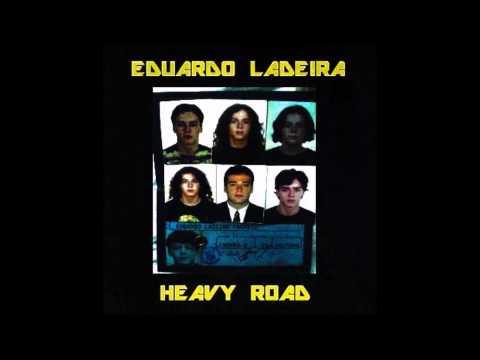 Eduardo Ladeira - Heavy Road
