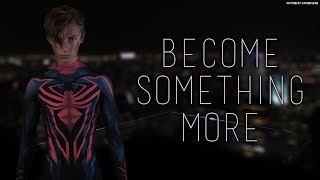 Become Something More | A Spider-Man Story | Fan Film