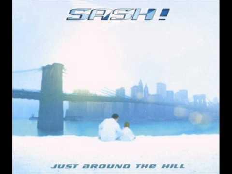Sash! - Just Around The Hill (Dance Radio Mix)