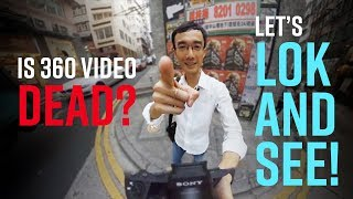 ​Is 360 Video DEAD? Let's Lok and See