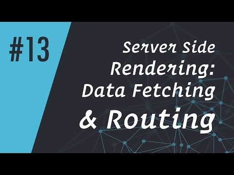 ReactCasts #13 - Server Side Rendering: Data Fetching & Routing