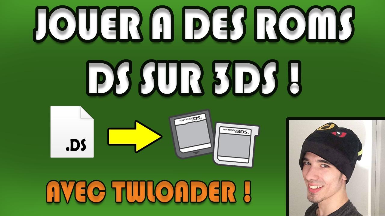JOUER à des ROMS DS sur 3DS !