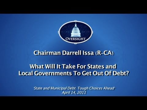Issa: What Will It Take For States And Local Gov'ts To Climb Out Of Debt?