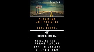 Surviving and Thriving in Real Estate Ep 4