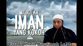 Iman Baja Seorang Muslim - Ustadz Khalid Basalamah