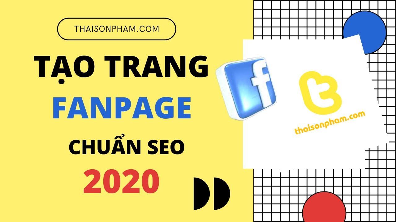 Cách Tạo Trang Fanpage Facebook Chuẩn Seo 2020 – Thai Son Pham