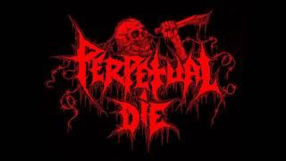 Perpetual Die - Lusus Naturae