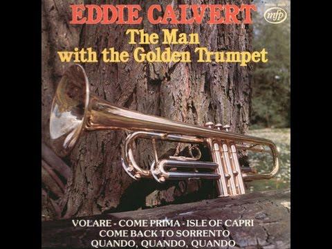 Eddie Calvert - The Man With The Golden Trumpet