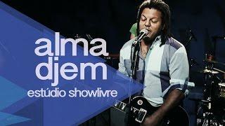 """""""Poeta"""" - Alma Djem no Estúdio Showlivre 2014"""