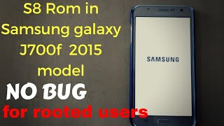 INSTALLING GALAXY S8 ROM IN SAMSUNG GALAXY J700f model 2015 (Hindi)